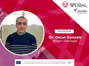 Interview with Dr. Óscar Gonzalo, Project Manager of Weibal